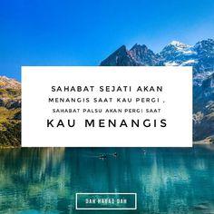 21 New Ideas Quotes Indonesia Pergi Quotes Sahabat, Nature Quotes, Smile Quotes, Happy Quotes, Deep Quotes, People Quotes, Secret Relationship Quotes, Difficult Relationship Quotes, Better Life Quotes