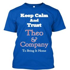 Keep Calm and Trust Theo T Shirts, Hoodie. Shopping Online Now ==►…