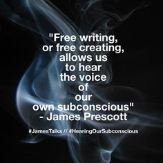 Creativity can unlock the voice of our subconscious. #JamesTalks #HearingOurSubconscious