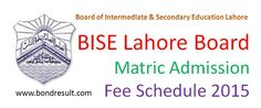 Online BISE Lahore Board Matric Admission & Fee Schedule 2015