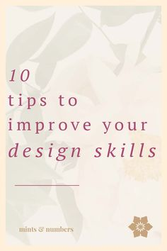 Only starting a blog doesn't cut it, you have to learn how to design it well, you have learn how to design opt-in s, blog and social media graphics. There is a lot of design learning the nobody talks about. Luckily, learning design doesn't need to be hard, here are 10 tips to improve your design skills. | graphic design tips |