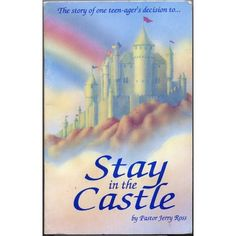 Stay in the Castle... by Pastor Jerry Ross *A must read book for teen girls!.. @hannahmbubbles is this what you were talking about?