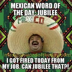 Mexican Word Of The Day Judo Don't Mess With Him Judo No If He Has Knife Judo Know If He Has A Gun - Funny Memes. The Funniest Memes worldwide for Birthdays, School, Cats, and Dank Memes - Meme Mexican Word Of Day, Mexican Words, Mexican Quotes, Mexican Memes, Word Of The Day, Mexican Funny, Happy Birthday Meme, Birthday Funnies, 65th Birthday
