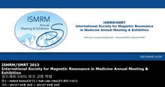 ISMRM/SMRT 2013 International Society for Magnetic Resonance in Medicine Annual Meeting & Exhibition 솔트레이크시티 자기 공명 학회