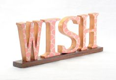 WISH Sign - Wooden Word Sign - Word Art Letters - Word Art Sign - Words - Word Phrase - Typography Art - Wood Letters - Wood Sign