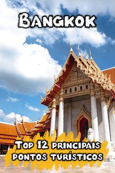 Principais pontos turísticos de Bangkok, na Tailândia. Veja o mapa com as 12 melhores atrações, fotos e dicas imperdíveis para explorar o turismo local.