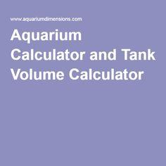 Aquarium Calculator and Tank Volume Calculator Fish Tank Sizes, Aquarium Supplies, Saltwater Aquarium, How To Know, Calculator, Aquariums, Container, Saltwater Tank, Tanked Aquariums