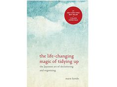 This Book Will Forever Change The Way You Approach Cleaning Your House  If you're looking for ways to organize your home that will really stick, look no further. The Life-Changing Magic Of Tidying Up, written by cleaning consultant Marie Kondo, was first published in 2011 as a manual, of sorts, to organize you home while sparking joy in your life. It was