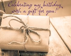 My birthday —a gift for you