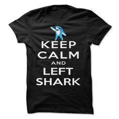 Keep Calm and Left Shark Super Bowl Halftime Shark T Shirts, Hoodie