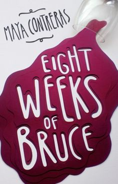 Eight Weeks of Bruce