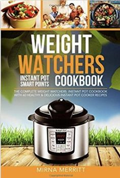 52 Quick and Easy Instant Pot Recipes Weight Watchers Instant Pot Smart Points Cookbook: The Complete Weight Watchers Instant Pot Cookbook – with 60 Healthy & Delicious Instant Pot Cooker Recipes Weight Watchers Smart Points, Weight Watchers Diet, Weight Watcher Dinners, Weight Watchers Meat Loaf Recipe, Instant Pot Pressure Cooker, Pressure Cooker Recipes, Slow Cooker, Pressure Cooking, Ww Recipes