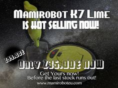 Mamirobot K7 Lime is on discounted price right now. It is selling hot in our official webstore for European customers. Don't miss this chance and get your Mamirobot now! It's now only 235euro now for all customers in Europe in our official website. #mamirobot #discount #robotvacuumcleaner www.mamiroboteu.com