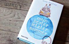 Anne Freytag - Mein bester letzter Sommer  http://literaturliebe.de/rezension-mein-bester-letzter-sommer/