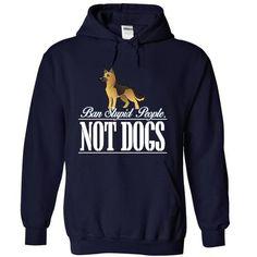 Ban Stupid People, Not Dogs German Shepherd - hoodie for girls. Ban Stupid People, Not Dogs German Shepherd, pink sweatshirt,cream sweater. Dog Hoodie, Hoodie Jacket, Sweater Hoodie, Sweater Refashion, Sweater Skirt, Sweater Vests, Sweater Pillow, Sweatshirt Refashion, Maroon Sweater