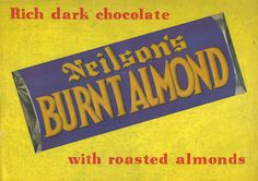An eye-catching ad for Neilson brand Burnt Almond Chocolate Bars, featuring primary hues, from the late Retro Chocolate Bars, Chocolate Gum, Chocolate Brands, Chocolate Heaven, Almond Chocolate, Canadian Snacks, Canadian Candy, Old Candy, Vintage Candy