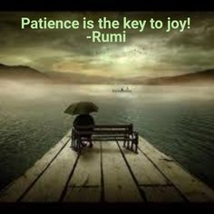 """""""But let patience have her perfect work, that ye may be perfect and entire, wanting nothing. Wayne Dyer, Rumi Quotes, Inspirational Quotes, Qoutes, Sufi Poetry, Different Quotes, Sweet Quotes, Old Soul, Trust God"""