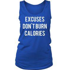 EXCUSES DON'T BURN CALORIES Crew/Tank/Tee