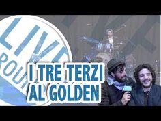 Live Around: i tre terzi al golden - YouTube