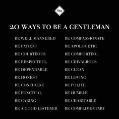 Twenty Ways Sign up/ subscribe/ register for the upcoming website and newsletter at www.gentlemans-essentials.com Gentleman's Essentials