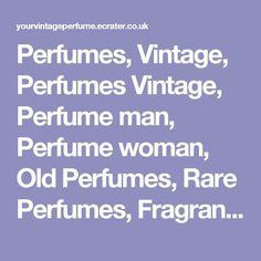Perfumes, Vintage, Perfumes Vintage, Perfume man, Perfume woman, Old Perfumes, Rare Perfumes, Fragrances, Edt man, Edt woman, Eau de toilette, Eau de parfum, Eau de cologne, Scent, ***** More Info: www.dutyfreedepot.com/brandlist.aspx?brandsection=10&Intern=1opranda&bn=0 ***** More Info: http://qoo.by/2wsq