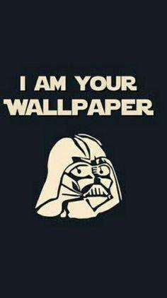 I am your wallpaper?? Essa foi boa!! Huehue