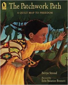 The Patchwork Path: A Quilt Map to Freedom: Bettye Stroud, Erin Susanne Bennett: 9780763635190: Amazon.com: Books