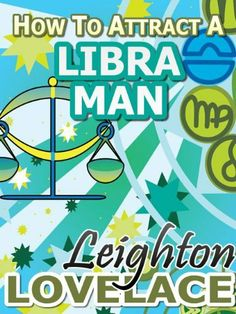 EBook How To Attract A Libra Man - The Astrology for Lovers Guide to Understanding Libra Men, Horoscope Compatibility Tips and Much More Author Leighton Lovelace, Libra Man, Gemini, Horoscope Compatibility, What To Read, Book Photography, Free Reading, Free Books, Nonfiction, Book Lovers