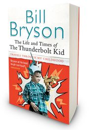 The Life and Times of The Thunderbolt Kid, Bill Bryson.  Bldy funny and very interesting, 1950's America