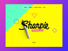 Dear Sharpie, I really love your products, you definitely deserve a better website.  Follow me on: Behance I Instagram