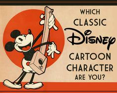 """Which Classic Disney Cartoon Character Are You? I got : """"Mickey. You're the original, the first, a trendsetter, if you will! Everyone else is really just a copycat, but that doesn't bother you. When you are as cool and classic as you are, you just have to keep doing your thing."""""""