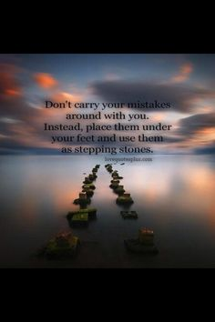 ...step on your mistakes