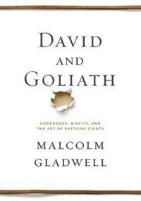 David And Goliath: Underdogs, Misfits, And The Art Of Battling Giants Book by Malcolm Gladwell | Hardcover | chapters.indigo.ca
