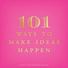 101 ways to make ideas happen