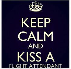 kiss the flight attendant!