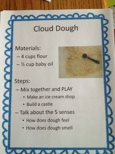 Great science activity. Excellent for discussion and observations using the five senses. A messy investigation for exploration. Use for descriptive observations verbally while students play with cloud dough. Keep chart at the front of room.