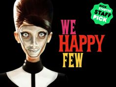 We Happy Few - Welcome to Wellington Wells, you Saucy Minx project video thumbnail