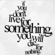 Antonio Velardo wants to live for something #antoniovelardo #lifequotes #live