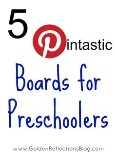 5 Great Pinterest boards to follow for Preschool age kids and activity ideas! | www.GoldenReflectionsBlog.com