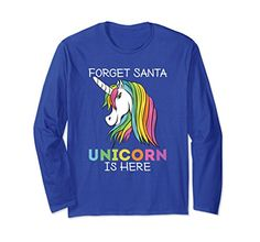 Unisex Forget Santa Unicorn Is Here Funny Christmas Long Sleeve T-Shirt Unicorn lover gifts