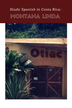 If you're studying Spanish in Central America, Montana Linda in Orosi, Costa RIca is the school for you! // learn spanish // spanish schools: