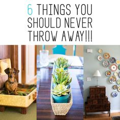 6 things you should never throw away! Upcycling.