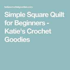 Simple Square Quilt for Beginners - Katie's Crochet Goodies