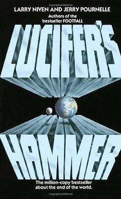 Lucifer's Hammer is a post-apocalyptic science fiction novel by Larry Niven and Jerry Pournelle, first published in It was nominated for the Hugo Award for Best Novel in A comic book adaptation was published by Innovation Comics in Fantasy Book Covers, Fantasy Books, Fantasy Art, Lucifer's Hammer, Post Apocalyptic Fiction, Apocalyptic Novels, Apocalyptic Fashion, Larry Niven, Science Fiction Books