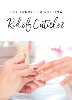 The Secret to Getting Rid of Cuticles Without Cutting Them via @PureWow