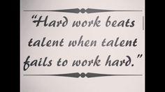 Hard work wins.