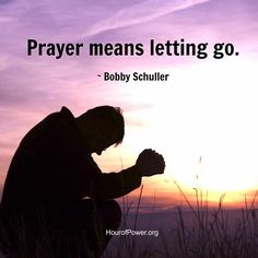 """If you are looking for a simple definition, """"prayer"""" means letting go. Scripture Verses, Bible Quotes, Simple Definition, Online Prayer, Bobby, Letting Go, Prayers, Believe, Let It Be"""