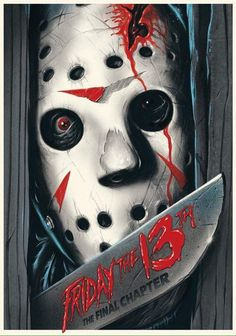 Horror Movie Poster Art : Friday The 13th The Final Chapter 1984 by Gary Pullin