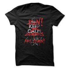 Keep Calm Parody Zombies Are Comin' T Shirt | Funny Zombie Shirt For Horror Fans & Halloween | Buy at http://www.sunfrogshirts.com/Keep-Calm-Parody-Zombies-Are-Comin-T-Shirt.html?6987
