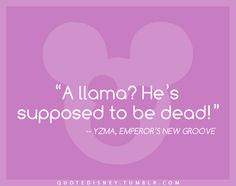 hahaha!! Emperors New Groove will always be one of my favorites!! =)